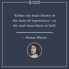 Thomas Watson Puritan Quote - Repentance or Hell