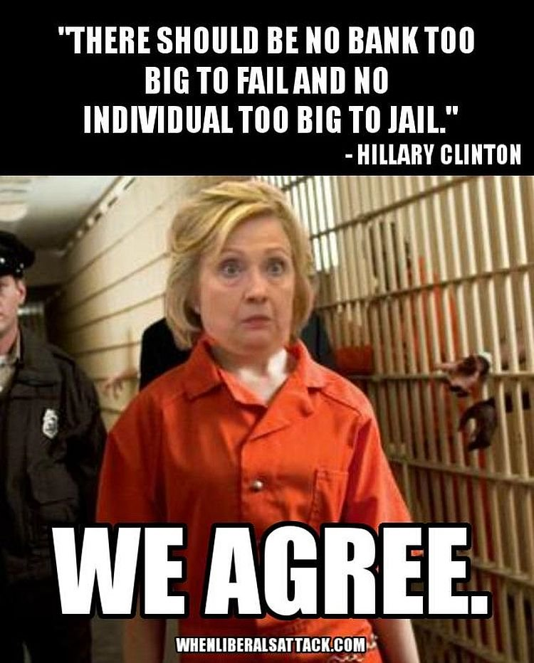Hillary To Big To Jail Comment