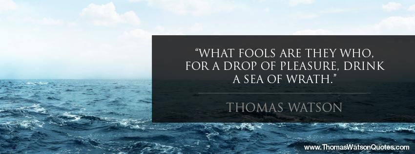 Thomas Watson Puritan Quote - Fools Drink A Sea Of Gods Wrath