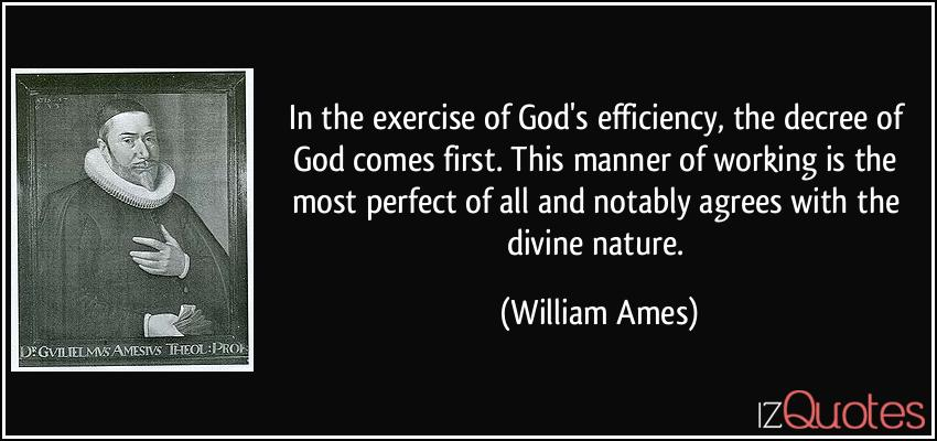 William Ames Quote - Decree Of God Most Perfect