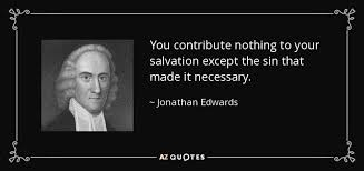 Edwards-Quote-Calvinism-You-Contribute-Nothing-To-Your-Salvation
