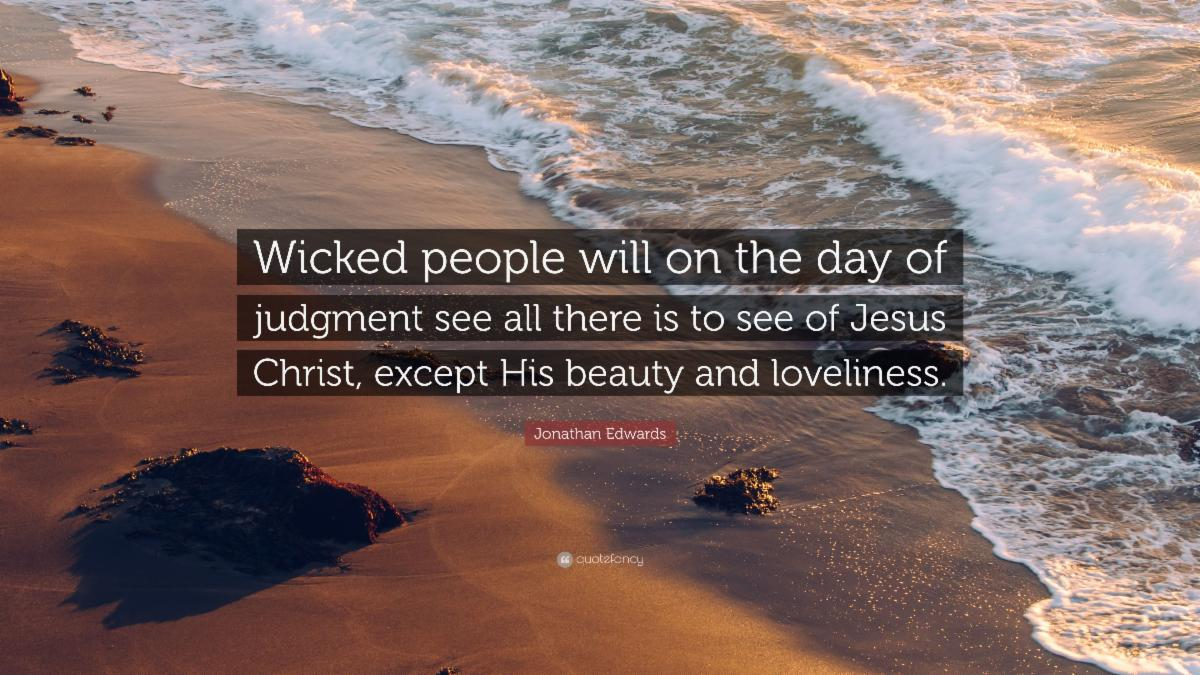 Jonathan Edwards - Judgment Day and the Wrath of God