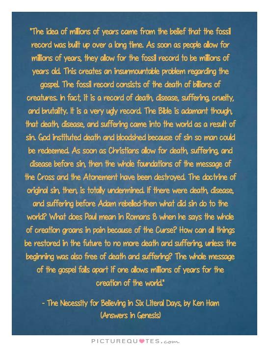 Ken Ham Creation Quote - Evolutions MIllions or Billions of Years Destroys the Gospel