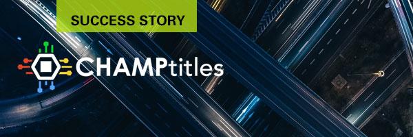 CHAMPtitles success story