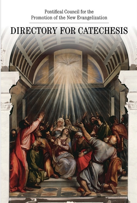 Directory for Catechesis Pontifical Council for the Promotion of the New Evangelization. Has image of the Holy Spirit coming upon Mary and the apostles.