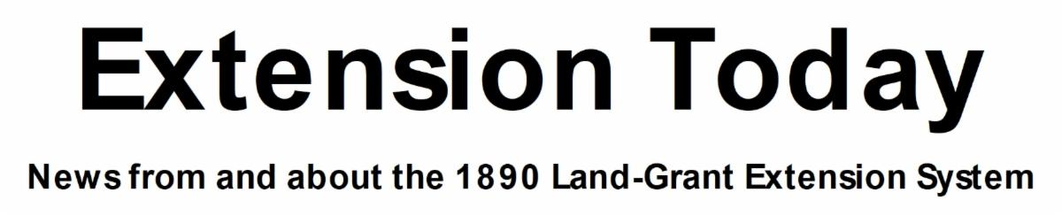 Extension Today: News from and about the 1890 Land-Grant Extension System.