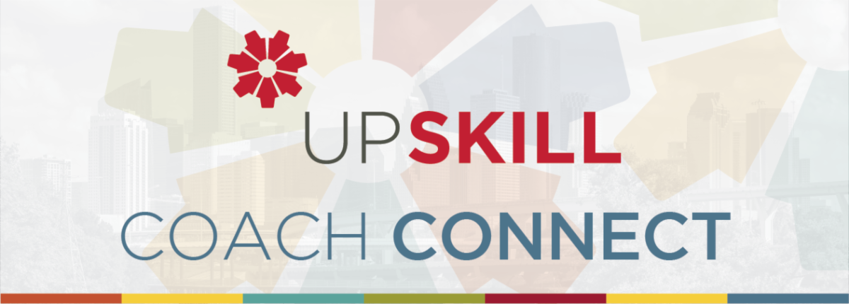 UpSkill Houston Coach Connect Newsletter Banner
