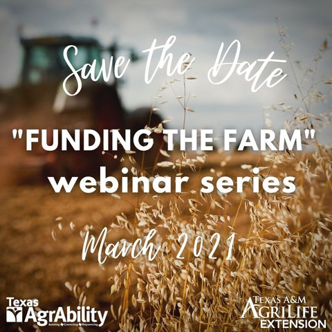 Poster showing brown wheat in the foreground with a tractor in the back and the words in white - Save the Date - Funding the Farm - webinar series March 2021.