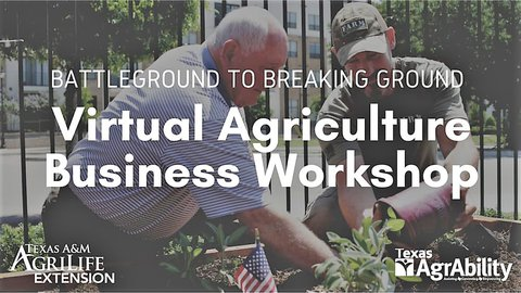 Virtual Ag Business Workshop poster showing US Secretary of Ag Perdue working with a veteran in a raised-bed garden
