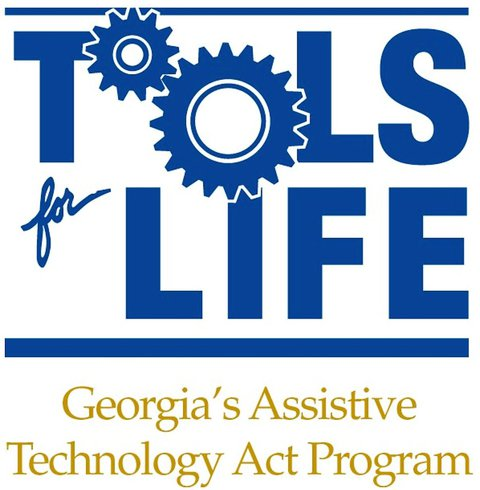 Poster that reads - Tools for Life - Georgia's Assistive Technology Act Program