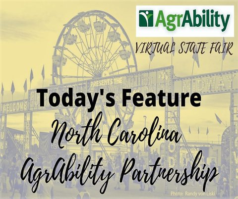 Photo of a ferris wheel and flags in the background like an entrance to a fair the verbage overlay reads Todays feature north Carolina agrability partnership stating their participation in the fair