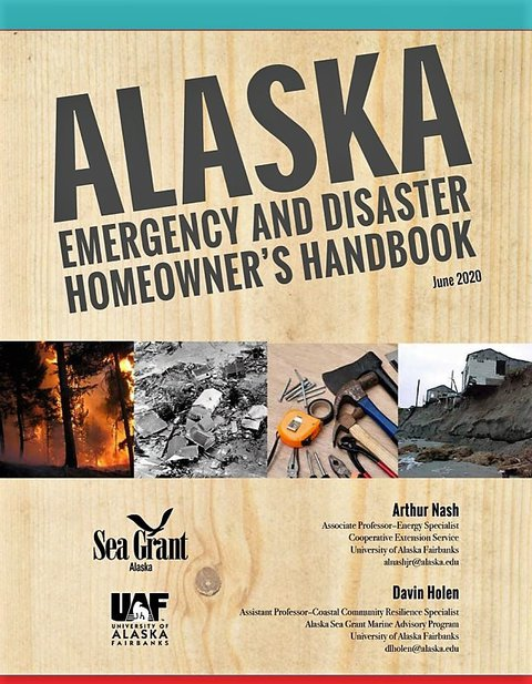 Alaska Emergency and Disaster Howeowners Handbook front page with title and 4 pictures showing damage from fire - tsunamie - and flood and picture of tools lying on a table