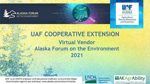 Alaska Forum on the Environment virtual vendor banner listing AK AgrAbility in the lower right-hand corner