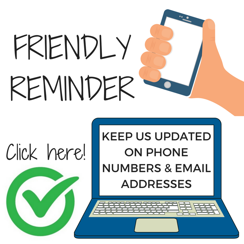 Friendly reminder to keep us updated on phone numbers and email addresses. Click here!