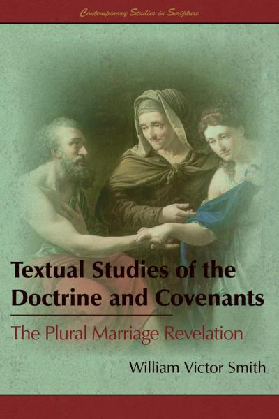 Textual Studies of the Doctrine and Covenants_ The Plural Marriage Revelation
