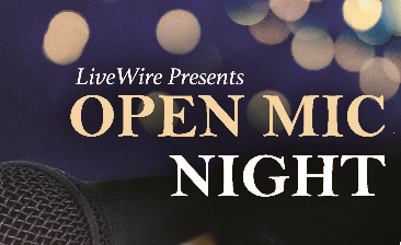 LiveWire Open Mic Night