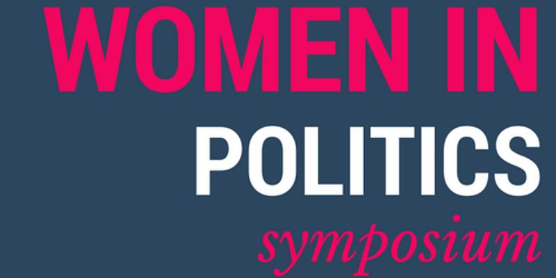 April 28 – Women in Politics Symposium