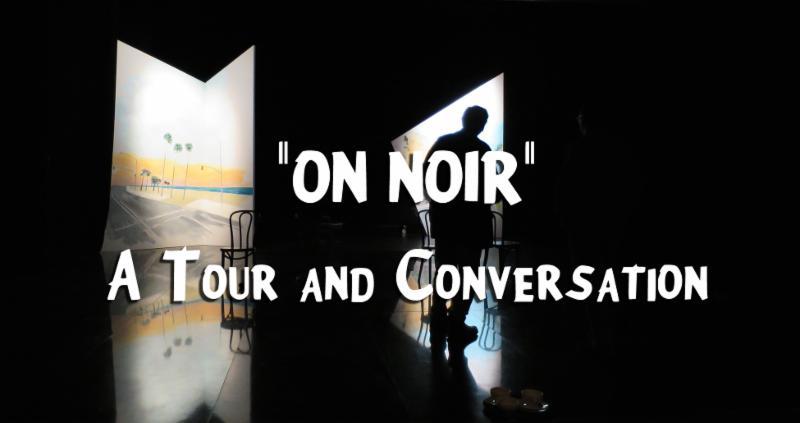 On                                                            Noir A Tour                                                            and                                                            Conversation