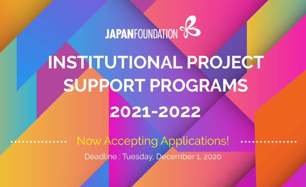 Institutional Project Support (IPS) Grant Program for Japanese Studies 2021 - 2022