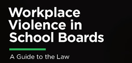 Workplace Violence in School Boards: A Guide to the Law