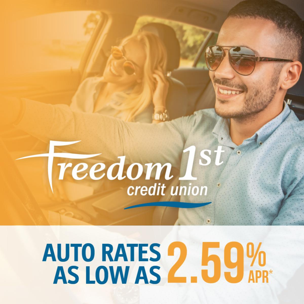 Freedom 1st Credit Union - Auto Loan Rates as Low as 2.59% APR*