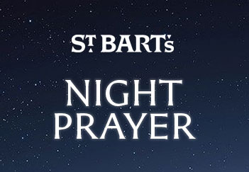 Night Prayer at St. Bart's