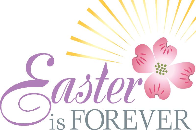 Easter is forever