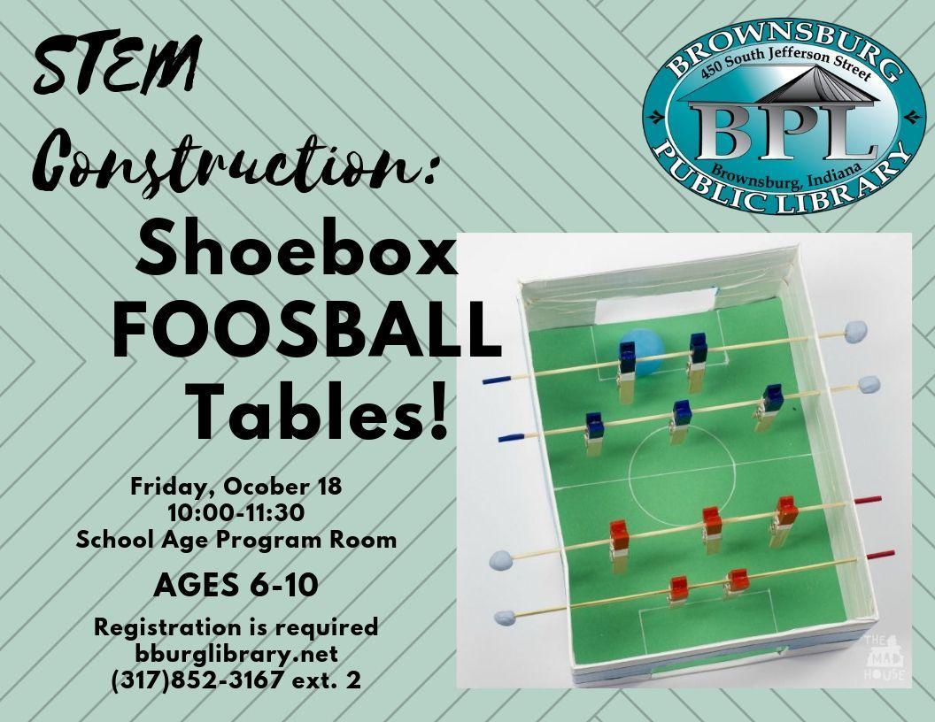 shoebox foosball tables friday october 18 10 am