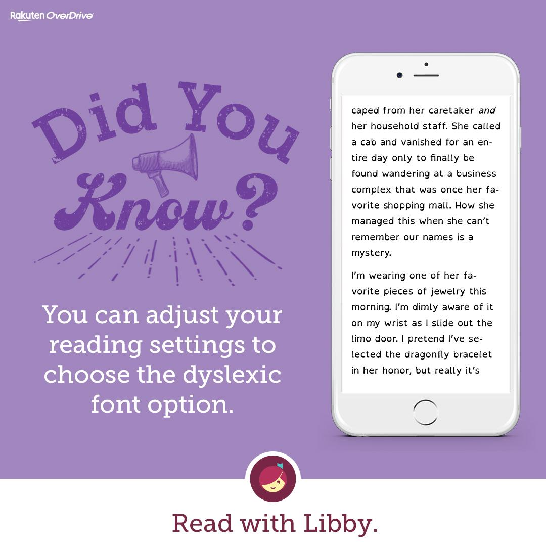 did you know you can adjust your reading settings to choose the dyslexic font option read with libby