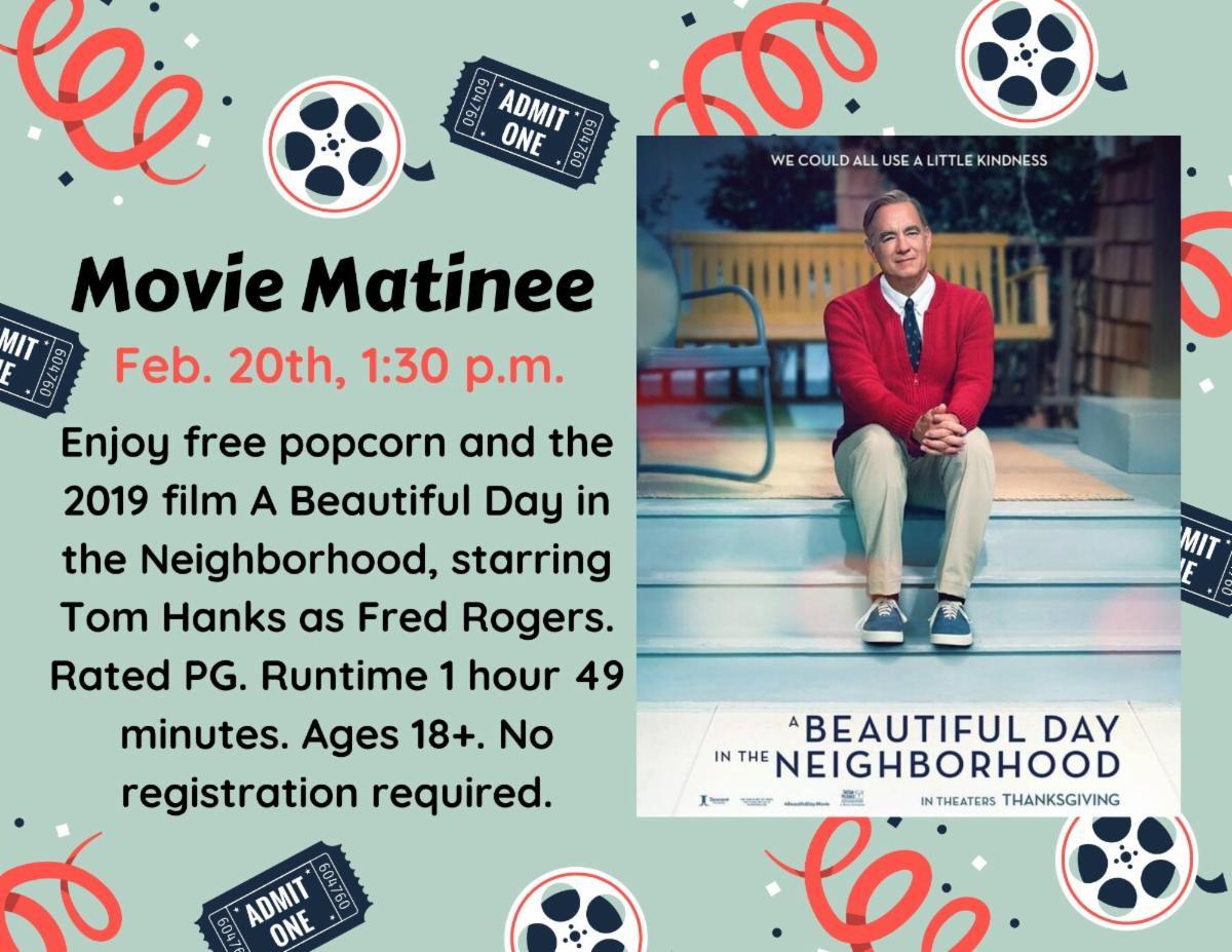 movie matinee february 20 1_30 pm a beautiful day in the neighborhood