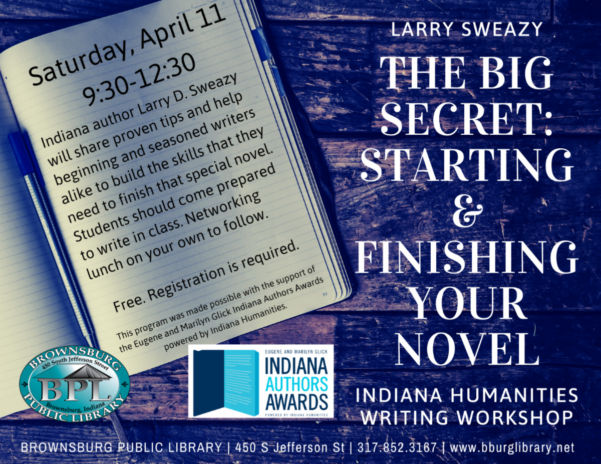 The big secret starting and finishing your novel with larry sweazy
