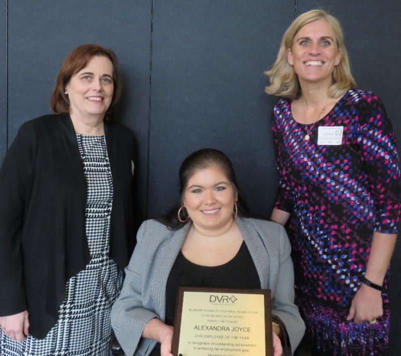 Alexandra Joyce, Employee of the Year.  Pictured here: Andrea Guest, DVR Director; Alexandra Joyce; and  Stephanie Spadaccini, DVR  Vocational Rehabilitation Counselor.