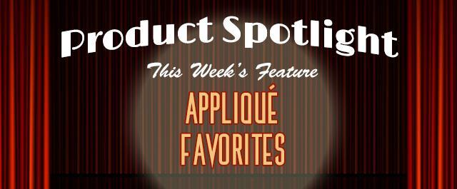 product spotlight applique favorites