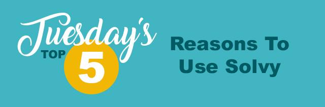 tuesdays top 5 reasons to us solvy