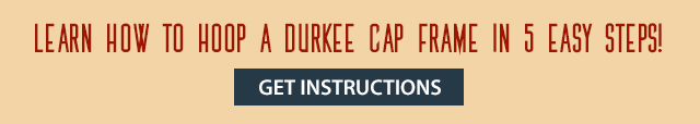 learn how to hoop a durkee cap frame in 5 easy steps