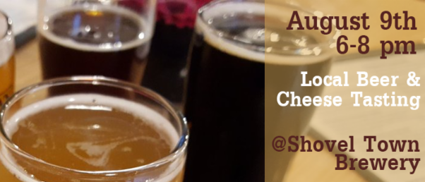 Local Beer and Cheese tasting is August 9th_ Space is limited_ pre-registration is required.