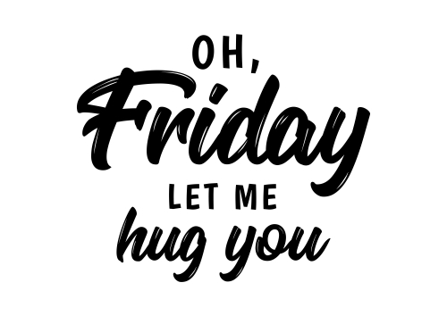 Oh friday let me hug you. Happy funny friday lettering quote. Hand drawn   calligraphy background_ weekend. Social media  ontent. Positive typography design slogan. For planner_  journal_ calendar.