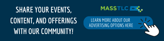 """""""Share your events, content and offerings with our community"""" Advertisement for advertising options through MassTLC"""