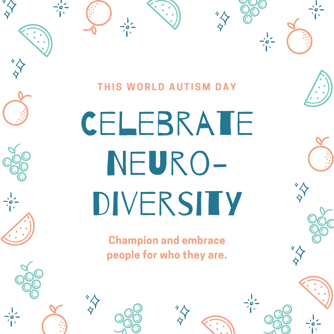 This World Autism Day Celebrate Neurodiversity - champion and embrace people for who they are.