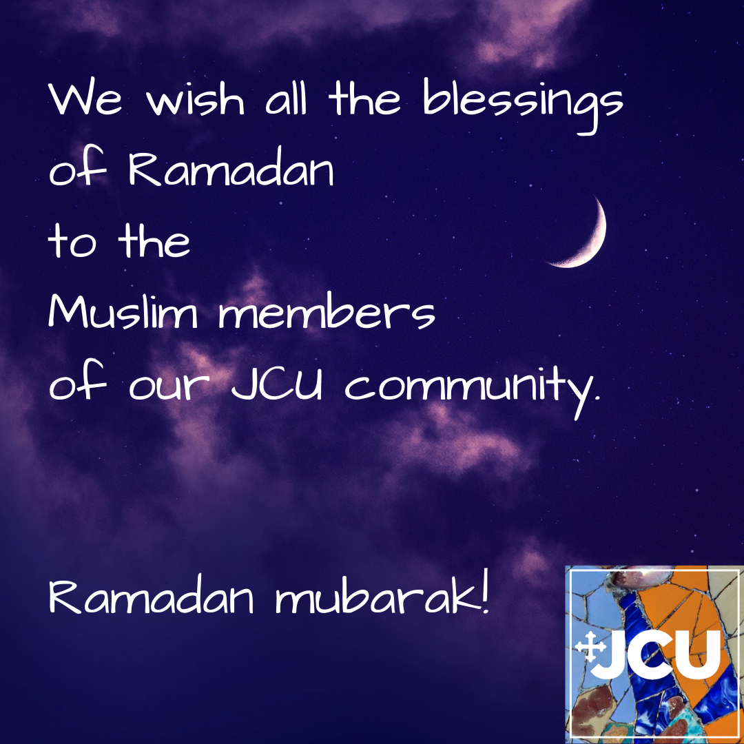 Image of crescent moon with the words - We wish all the blessings of Ramadan to the Muslim members of our JCU community. Ramadan mubarak.