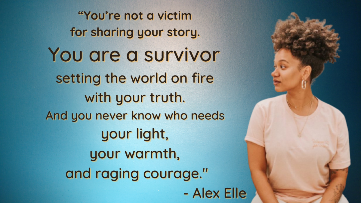 Image of author Alex Elle with quotation - You're not a victim for sharing your story. You are a survivor setting the world on fire with your truth. And you never know who needs your light. your warmth. and raging courage.