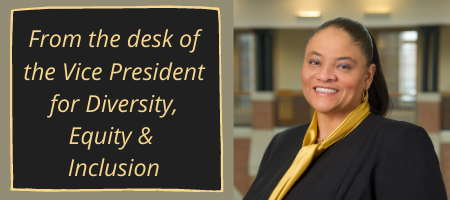 From the Desk of the Vice President for Diversity Equity and Inclusion - with photo of Tiffany Galvin Green