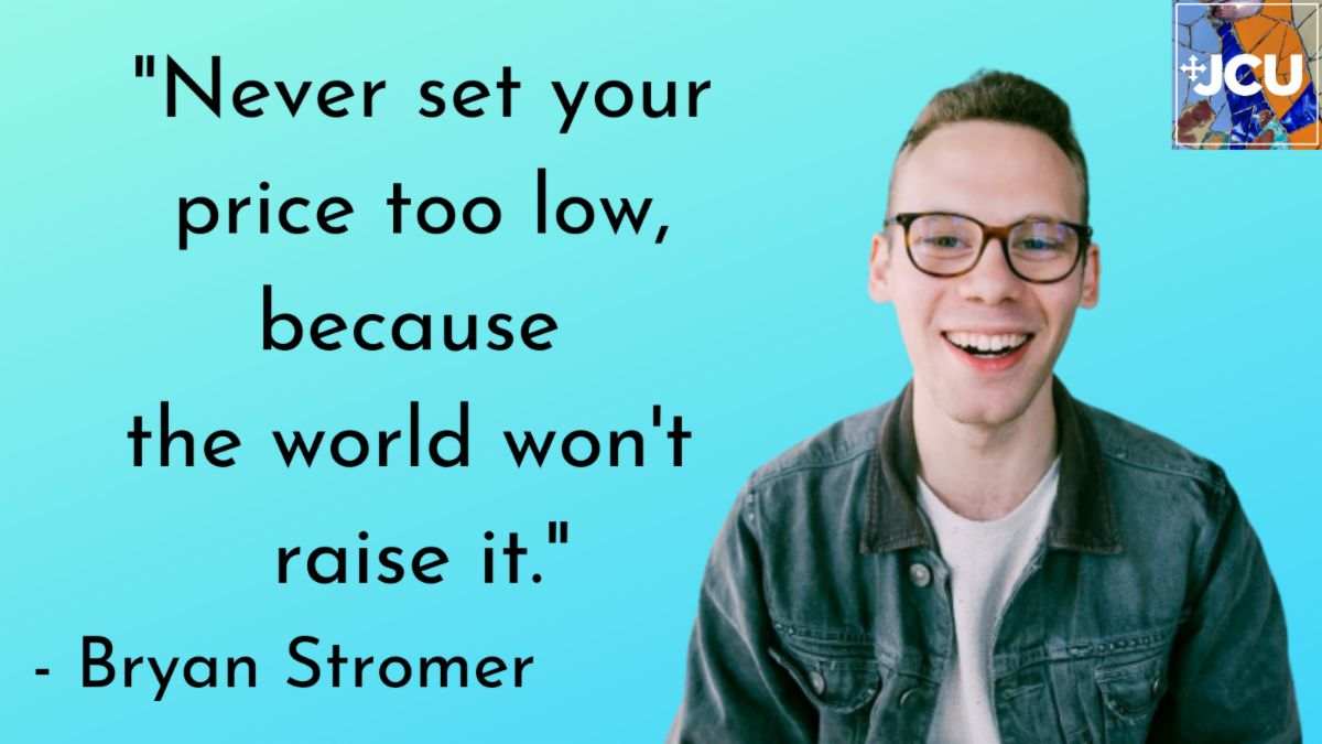 Photo of Bryan Stromer with quote - Never set your price too low because the world won't raise it.