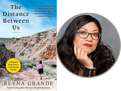 Image of Reyna Grande with book cover of the book The Distance Between Us