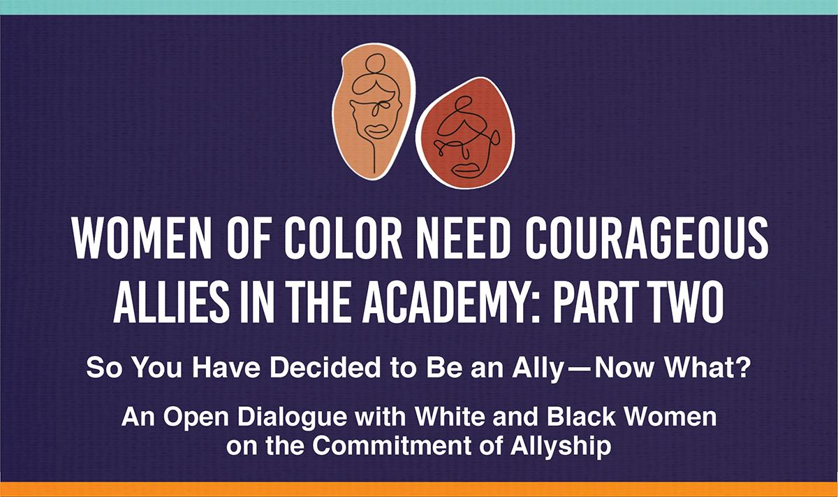Promo image for webinar Dec 7 - women of color need courageous allies in the academy part 2