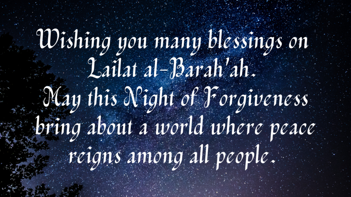 starry night sky with message - Wishing you many blessings on Lailat al-Bara'ah. May this Night of Forgiveness bring about a world where peace reigns among all people.
