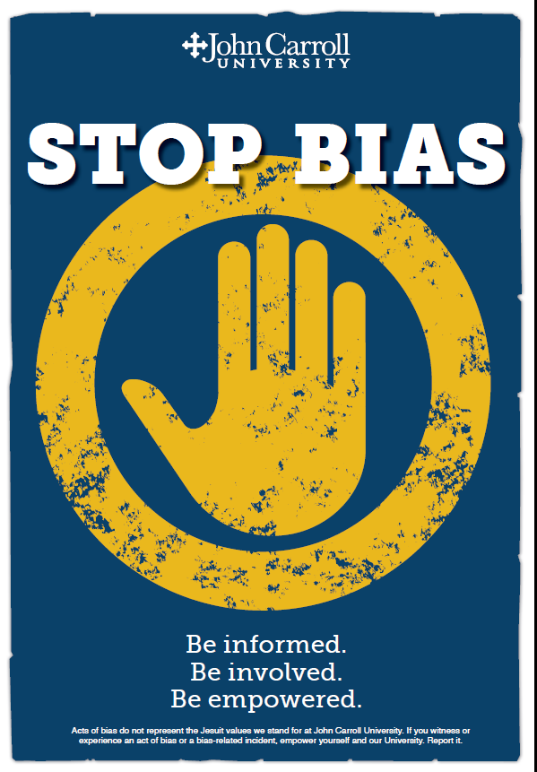 Poster with hand reading John Carroll University STOP BIAS - be informed - be involved - be empowered