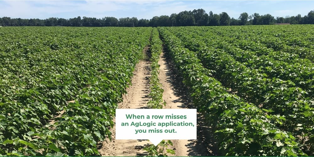 When a row misses an AgLogic application, you miss out.