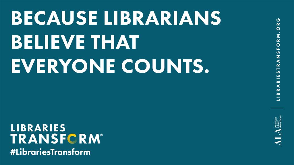 """Text reading """"Because librarians believe that everyone counts."""" on a blue background."""