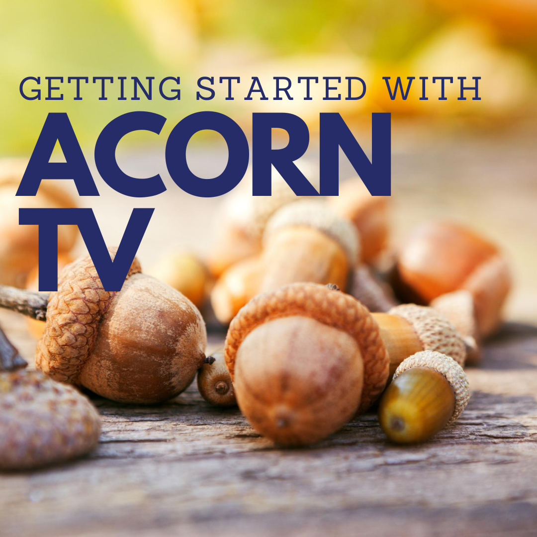 """A photo of a pile of acorns with text reading """"Getting started with Acorn TV"""""""